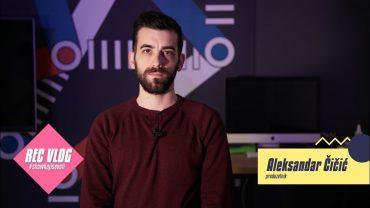 REC VLOG – Aleksandar Čičić, Preduzetništvo – [S07E17]