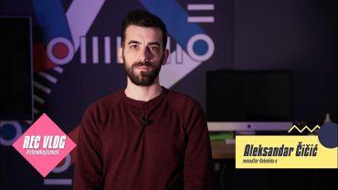 REC VLOG – Aleksandar Čičić – [S07E19]